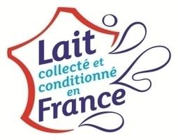 Un nouveau logo : « Lait collecté et conditionné en France » | Communication Agroalimentaire | Scoop.it