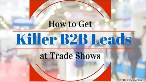 How to Get Killer B2B Leads at Trade Shows | Event Marketing Resources | Scoop.it