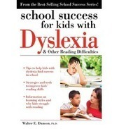 School Success for Kids with Dyslexia & Other Reading Difficulties : Walter E Dunson : 9781593639624 | Motivate your Dyslexic Teen | Scoop.it