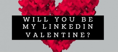 7 Quick Ways To Make Your LinkedIn Connections Fall In Love With You! | Linkedin for Business Marketing | Scoop.it
