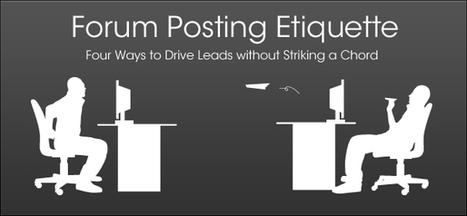 Forum Posting Etiquette: Four Ways to Drive Leads without Striking a Chord | IT SALES INC | IT Lead Generation and Appointment Setting Services Provider | Scoop.it