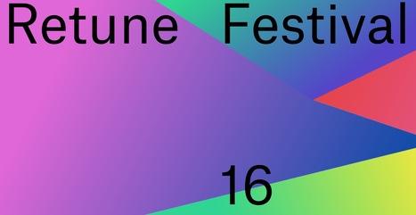 08.10.2016 -Retune 2016 -Creative Technology #Festival 06. // #mediaart #berlin | Digital #MediaArt(s) Numérique(s) | Scoop.it