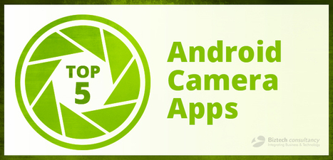 Top 5 Android Camera Apps | Android & IOS  Application Development | Scoop.it