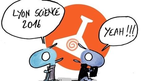 Le 7 février 2016, c'est Lyon Science 2016 ! | C@fé des Sciences | Scoop.it