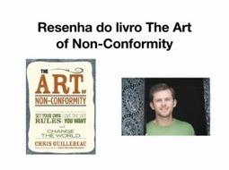 Breve resenha do livro The Art of Non-Conformity   Miguel da Rocha Cavalcanti   A Estratégia de Sagres   Scoop.it