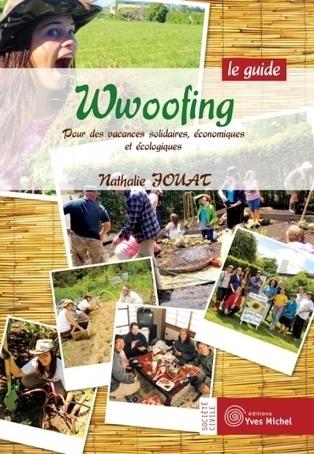 Vacances économiques et écologiques : découvrez le Wwoofing   Veille tourisme durable   Scoop.it