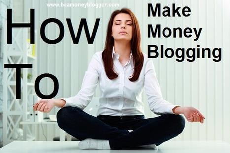 6 popular strategies to make money blogging | Sharing is Caring | Scoop.it