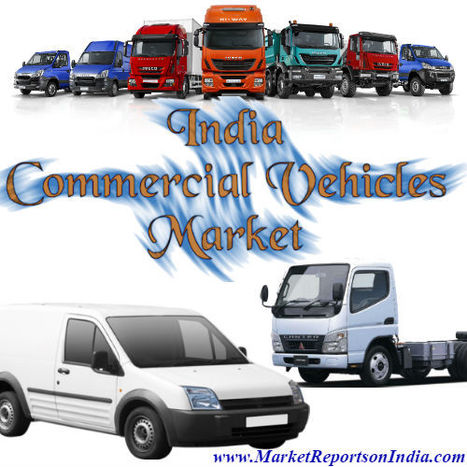 India Commercial Vehicles Market | Market Reports on India | Scoop.it