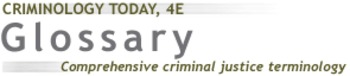(EN) - Criminology Glossary | crimtoday4e | Glossarissimo! | Scoop.it