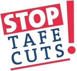 Stop TAFE Cuts | TAFE Vocational Education and Training | Scoop.it
