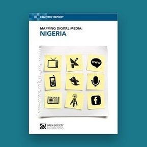 Mapping Digital Media: Nigeria | Open Society Foundations | Reaching my Goals in LIFE | Scoop.it