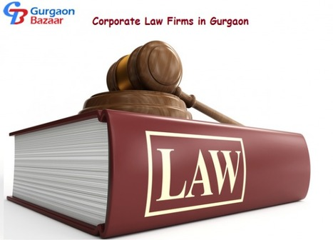 Corporate Law Firms In Gurgaon | Gurgaon Bazaar | Scoop.it