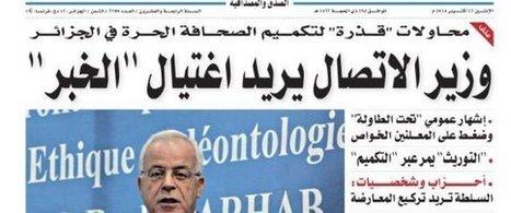 Tentatives de censure, corruption et pressions politiques : les graves accusations d'El-Khabar contre Hamid Grine | Libertés Numériques | Scoop.it