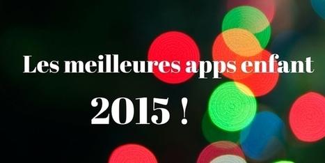 Sélection des meilleures applications enfant 2015   Multimédia, numérique, tablette...   Scoop.it