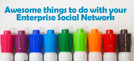 Six Ways That Enterprise Social Networks Are Humanizing the Workplace | TheNetworked | SocialMoMojo Web | Scoop.it