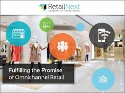 Fulfilling the Promise of Omnichannel Retail | RetailNext | Field Marketing and Sales for professionals | Scoop.it