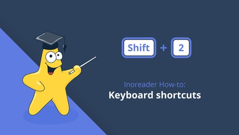 Inoreader How-to: Save time with keyboard shortcuts | RSS Circus : veille stratégique, intelligence économique, curation, publication, Web 2.0 | Scoop.it