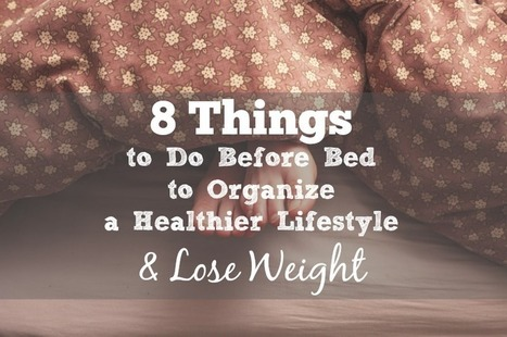 "8 Habits to Do Before Bed to Organize a Healthier Lifestyle and LOSE WEIGHT - Organize Yourself Skinny | TLC's ""Potluck"" Mix 