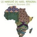 Le Marché de Noël Africain », le 14 décembre 2013 à Paris | Tout en wax | Scoop.it