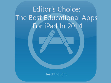 Editor's Choice: The Best Educational Apps For iPad In 2014 | technology know how | Scoop.it