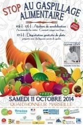 On dit «Stop au gaspillage alimentaire» le 11 octobre à Marseille   Tendances gastronomiques et innovations culinaires   Scoop.it