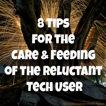 8 Tips for the Care & Feeding of the Reluctant Tech User | The Daring Librarian | Teacher Tips & Tools | Scoop.it