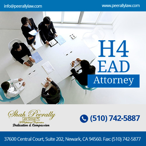 H4 Work Authorization, Work Permit or EAD and H4 Visa Issues: What are the advantages of being on H4 work permit rather than other work permits. | Peerally Law Group For Immigration Law | Scoop.it