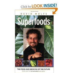 Amazon.com: Superfoods: The Food and Medicine of the Future (9781556437762): David Wolfe: Books | Diary of a serial foodie | Scoop.it