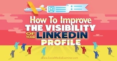 How to Improve the Visibility of Your LinkedIn Profile | LinkedIn Marketing Strategy | Scoop.it