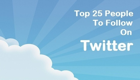 25 Top People On #Twitter To Follow – October | Extreme Social | Scoop.it