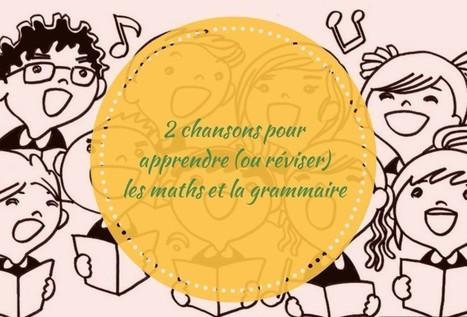 2 chansons pour apprendre (ou réviser) les maths et la grammaire | POURQUOI PAS... EN FRANÇAIS ? | Scoop.it
