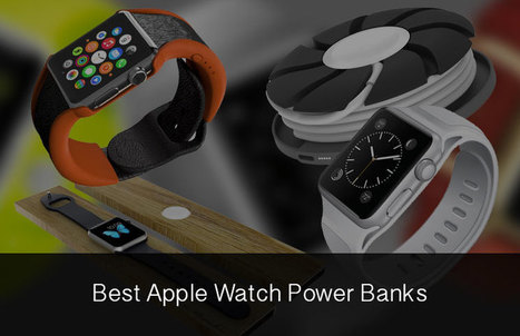 Best Apple Watch Power Banks: Charge Your Smartwatch While You Are On The Go | iPhone and iPad Accessories | Scoop.it