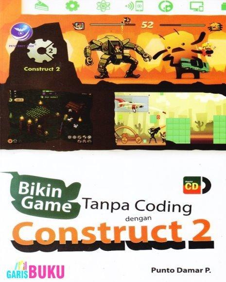 Bikin Game Tanpa Coding Dengan Construct 2   KatalogBukuOnline   Scoop.it