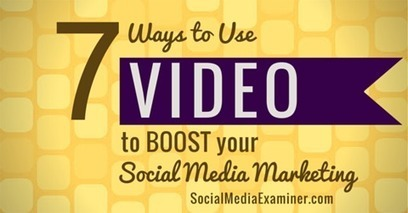 7 Ways to Use Video to Boost Your Social Media Marketing | | SoShake | Scoop.it