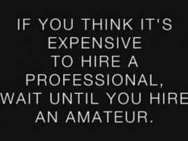 If you think it's expensive to hire a professional, wait until you hire an amateur. | Recruiter | Scoop.it
