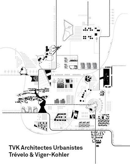 TVK Architectes Urbanistes-Trévelo & Viger-Kohler | The Architecture of the City | Scoop.it