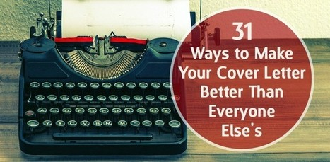 How to Write a Cover Letter: 31 Tips You Need to Know | EQ Living | Scoop.it