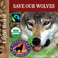 Drink Coffee, Save Wolves: Cause Coffees / Defenders of Wildlife – Thanksgiving Coffee Company | Our Evolving Earth | Scoop.it