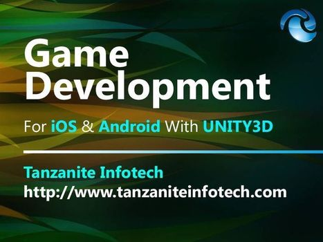 Tanzanite Infotech Developing Unity- iOS and Android Mobile Game Apps | PRLog | iPhone App Development  Company | Scoop.it
