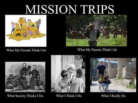 Mission Trips | What I really do | Scoop.it