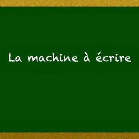 la machine à écrire-les vidéos qui portent sur la grammaire française | Capsules vidéos | Scoop.it
