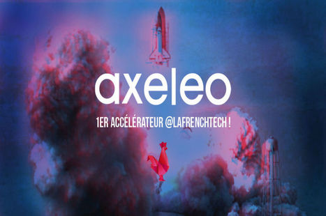 L'accélérateur Axeleo étoffe son écurie de start-up - L'Usine Digitale | Start-up et business | Scoop.it