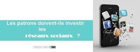 Les patrons doivent-ils investir les réseaux sociaux? | Communication 2.0 et réseaux sociaux | Scoop.it