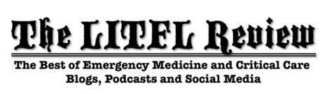 The LITFL Review 059 - Life in the Fast Lane medical education blog | FOAMed junior forum | Scoop.it