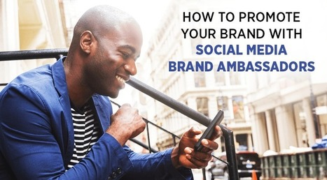 Promote your Brand with Social Media Brand Ambassadors | SMM + SEO | Scoop.it