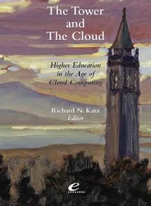The Tower and The Cloud | EDUCAUSE.edu | Teaching & Learning in the Digital Age | Scoop.it