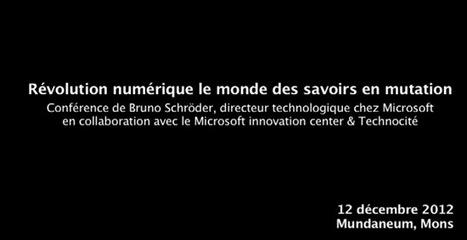Bruno Schröder, révolution numérique : le monde des savoirs en mutation (partie 1) | Mon moleskine | Scoop.it