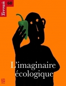 Terrain n°60, mars 2013 : L'imaginaire écologique | Academic_Publications | Scoop.it