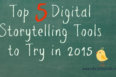 Top 5 Digital Storytelling Tools to Try in 2015 | Ideas 4 teachers | Scoop.it