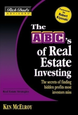 Read Rich Dad's Advisors®: The ABC's of Real Estate Investing: The Secrets of Finding Hidden Profits Most Investors Miss by Ken McElroy on Loved.la | NEWS | Scoop.it